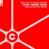 Love Theme Dusk (Nikolauss #140 Remix) von Mike Foyle