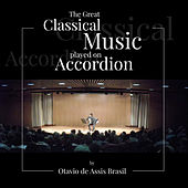 The Great Classical Music Played On Accordion by Otavio de Assis Brasil