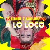 A Lo Loco de La Blondie