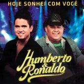 Hoje Eu Sonhei Com Você (Ao Vivo) von Humberto & Ronaldo