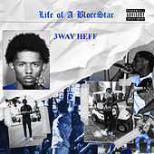 Life of a Bloccstar by 3Way Heff