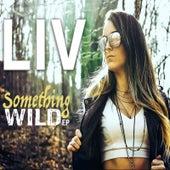 Something Wild - EP von Liv