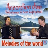 Melodies of the World 1 by Accordion Duo Volodymyr