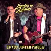 Eu Vou Conta Procêis (Ao Vivo) von Humberto & Ronaldo