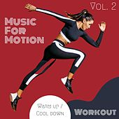 Music For Motion - Warm up / Cool down Workout (Vol. 2) di Sympton X Collective