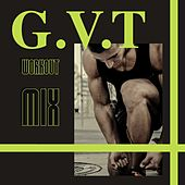 G.V.T Workout Mix by Sympton X Collective