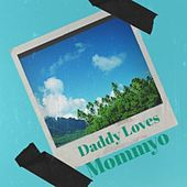 Daddy Loves Mommyo by Various Artists