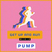 Get up and Run - Mix 2 PUMP by Sympton X Collective