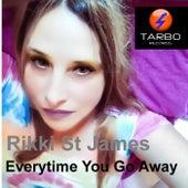 Everytime You Go Away de Rikki St James
