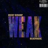 WEAK by Ricky Bishop