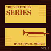 The Collectors Series (Rare Swing Recordings) (Vol. 2) de Various Artists