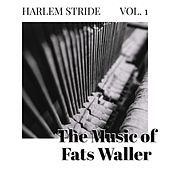 Harlem Stride - Vol 1: The Music Of Fats Waller by Fats Waller