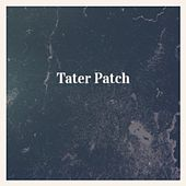 Tater Patch by Various Artists