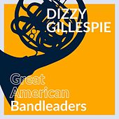 Great American Bandleaders - Dizzy Gillespie (Vol. 1) de Dizzy Gillespie