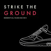 Strike the Ground (Essential Running Mix) de Sympton X Collective