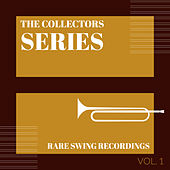 The Collectors Series (Rare Swing Recordings) (Vol. 1) by Various Artists
