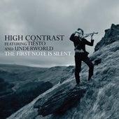 The First Note Is Silent (feat. Tiësto & Underworld) von High Contrast