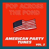 Pop Across The Pond (American Party Tunes) (Vol. 2) de Sympton X Collective