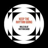 Keep The Rhythm Going - Mills Blue Rhythm Band de Mills Blue Rhythm Band