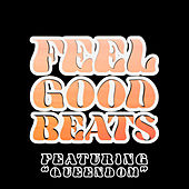 Feel Good Beats - Featuring