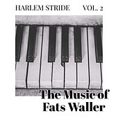Harlem Stride - Vol 2: The Music Of Fats Waller by Fats Waller