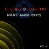 The Jazz Collector - Vol. 4: Rare Jazz Cuts von Various Artists