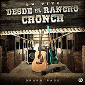 Desde El Rancho Chonch (En Vivo) by Grupo Pace
