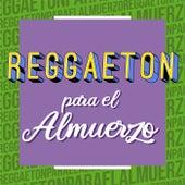 Reggaeton para el Almuerzo by Various Artists