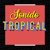 Sonido Tropical de Various Artists