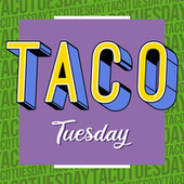 Taco Tuesday by Various Artists