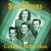 Golden Selection (Remastered) by The Satisfiers