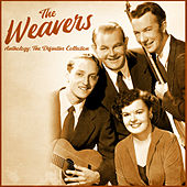 Anthology: The Definitive Collection (Remastered) van The Weavers
