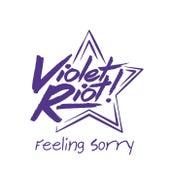 Feeling Sorry di Violet Riot