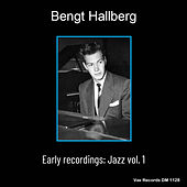 Bengt Hallberg Early Recordings: Jazz Vol.1 (Remastered) by Various Artists