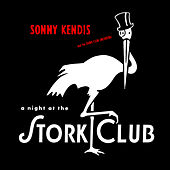 A Night at the Stork Club by Sonny Kendis