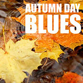 Autumn Day Blues by Various Artists