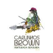 Mixturada Brasileira, Vol. 1 de Carlinhos Brown