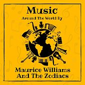 Music Around the World by Maurice Williams and the Zodiacs de Maurice Williams and the Zodiacs
