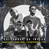 Calcanhar na Inveja (feat. MC 2N, Victor e TK) de Mc Jc