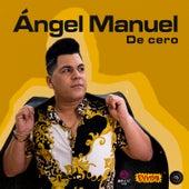 De Cero de Angel Manuel y su Ring