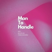 Man To Handle by Nsg