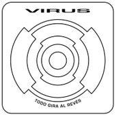 Todo Gira al Revés de Virus