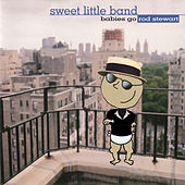 Babies Go Rod Stewart by Sweet Little Band