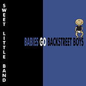 Babies Go Backstreet Boys by Sweet Little Band