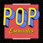 Pop Esenciales by Various Artists