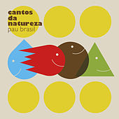 Cantos da Natureza von Pau Brasil