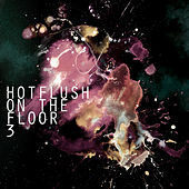 Hotflush on the Floor 3 von Various Artists