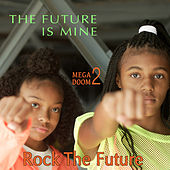 The Future Is Mine (Rock The Future) de Mega Doom 2