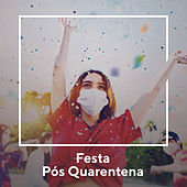 Festa Pós Quarentena von Various Artists