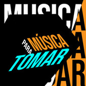 Música para Tomar de Various Artists